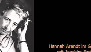 Hannah Arendt Gespräch Joachim Fest (1964)