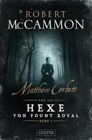Rezension: Matthew Corbett und die Hexe von Fount Royal Band I - Robert McCammon