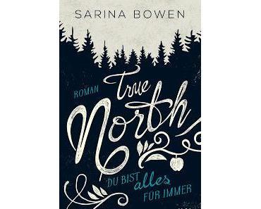 [Rezension] True North, Bd. 3: Du bist alles für immer - Sarina Bowen