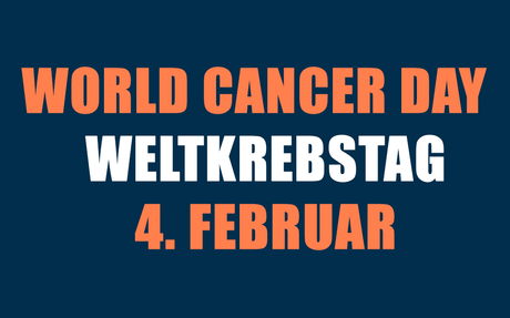 Weltkrebstag – World Cancer Day 2019