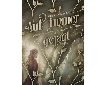 [Rezension] Auf immer gejagt: Königreich der Wälder, Bd. 1 - Erin Summerill
