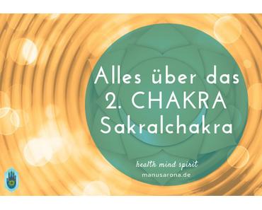 Alles über das 2. Chakra – Sakralchakra