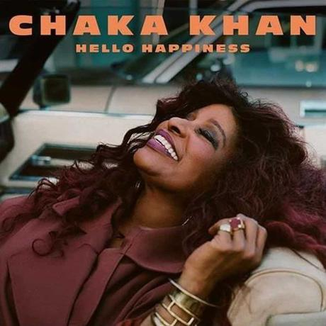 Album-Tipp: Chaka Khan – Hello Happiness • Album-Stream + 2 Videos