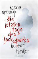 Rezension: Die letzten Tage des Jack Sparks - Jason Arnopp