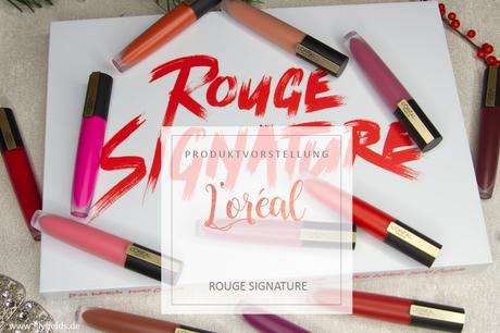 L'Oreal – Rouge Signature inkl. Swatches