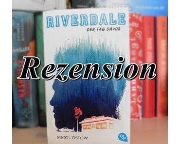 [Rezension] RIVERDALE - Der Tag davor
