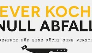 Rezension: Clever kochen, null Abfall