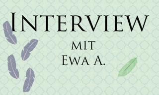 [Autoreninterview] Im Gespräch mit Ewa A. + Monatsaufgabe DD-Challenge