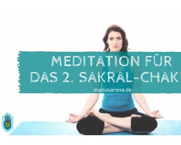 Meditation für das 2. Chakra: Sakral-Chakra