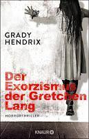 Rezension: Der Exorzismus der Gretchen Lang - Grady Hendrix