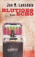 Rezension: Blutiges Echo - Joe R. Lansdale