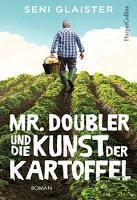 Rezension: Mr. Doubler und die Kunst der Kartoffel - Seni Glaister
