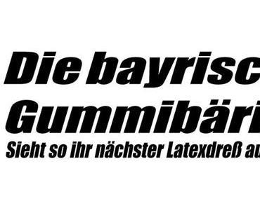 Die bayrische Gummibärin