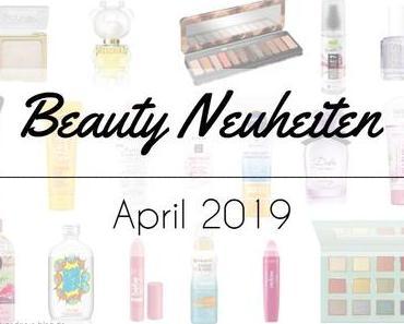 Beauty Neuheiten April 2019
