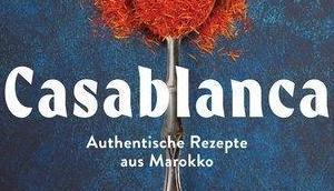 Kochbuch: Casablanca Authentische Rezepte Marokko Nargisse Benkabbou