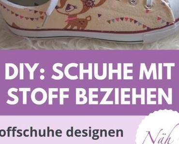 Schuhe selber gestalten DIY: Eigene Stoffschuhe ganz leicht designen!