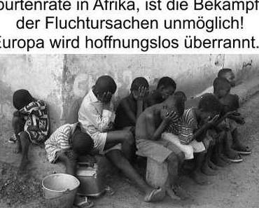 Wer die Menschenmassenvermehrung nicht verhindert, bekämpft auch keine Fluchtursachen und Armut