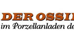 Ossifant Porzellanladen Politik
