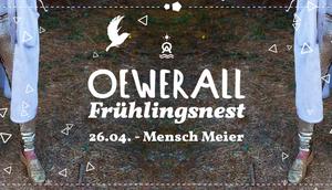 Ausgehtipp: Oewerall Frühlingsnest Mensch Meier 26.04.2019