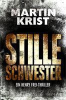 Rezension: Stille Schwester - Martin Krist