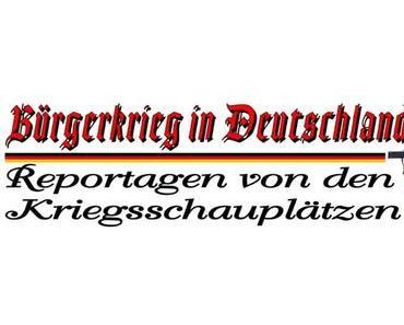 Bürgerkrieg in Deutschland – Vertuschung von Verbrechen leider nicht immer möglich