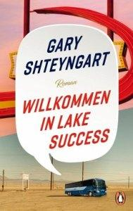Gary Shteyngart. Willkommen am Lake Success