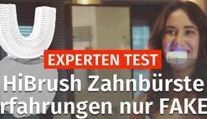 EXPERTEN TEST! HiBrush Zahnbürste Erfahrungen FAKE?