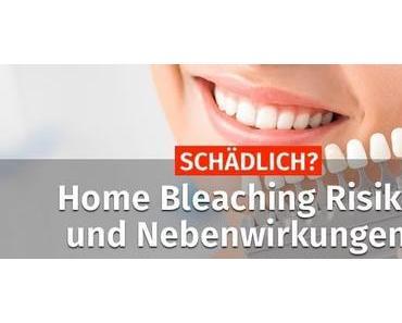 SCHÄDLICH? ᐅ Home Bleaching Risiken & Nebenwirkungen…