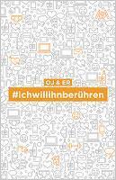 Rezension: #ichwillihnberühren - OJ & ER