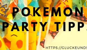 Endlich Unsere Pokemon Party Tipps