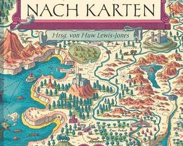 {Rezension} Verrückt nach Karten von Huw Lewis-Jones (Hrsg.)