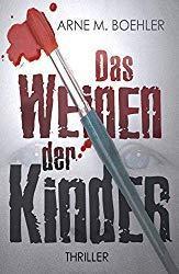 [Rezension] Das Weinen der Kinder von Arne M. Boehler