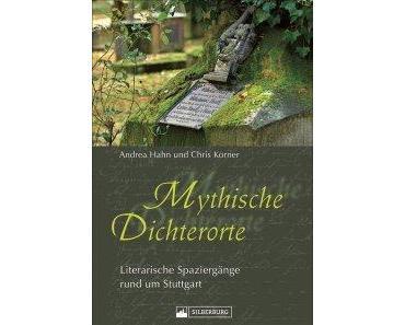 mythische dichterorte: literarische spaziergänge rund um stuttgart