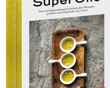 Kochbuch: Super Olio | Michaela Bogner – mit Rezepten von Cettina Vicenzino
