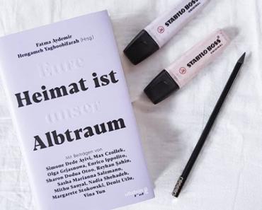 Eure Heimat ist unser Albtraum | Fatma Aydemir & Hengameh Yaghoobifarah (Hrsg.)