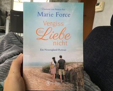 |Rezension| Marie Force - Neuengland 1 - Vergiss die Liebe nicht