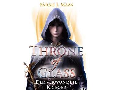 [Rezension] Throne of Glass, Bd. 6: Der verwundete Krieger - Saraj J. Maas