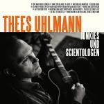 CD-REVIEW: Thees Uhlmann – Junkies und Scientologen