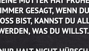 MEINE MUTTER FRÜHER IMMER GESAGT, WENN DU...