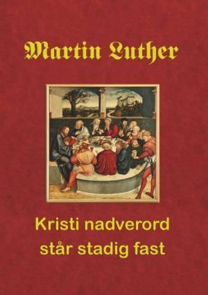Martin Luther. Kristi nadverord står stadig fast Hent gratis [ePUB/MOBI]