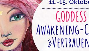 GODDESS Awakening-Circle Oktober 2019: Vertrauen