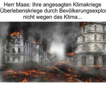 Maas sieht Klimakriege; doch es sind Erhaltungskriege, ausgelöst durch Bevölkerungsexplosion, nicht Klima