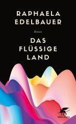 Raphaela Edelbauer – Das flüssige Land