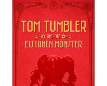 {Rezension} Tom Tumbler und die eisernen Monster von Marcus Kaspar