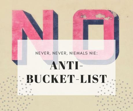 anti-bucket-list