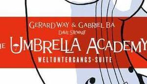 Comic Review: Gerard Way; Gabriel Umbrella Academy Weltuntergangs-Suite