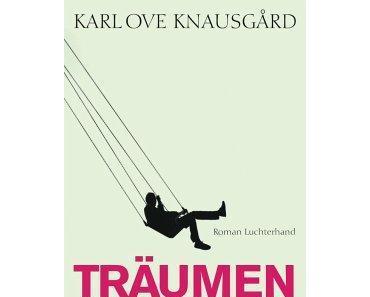 Bücherlese: Karl Ove Knausgård, Träumen
