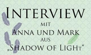 """[Charakterinterview] Im Gespräch mit Anna und Mark aus """"Shadow of Light"""""""