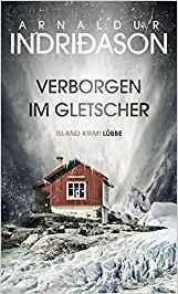"""[Rezension] """"Verborgen im Gletscher"""", Arnaldur Indriðason (Lübbe)"""