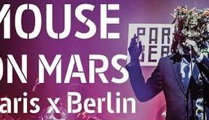 Mouse Mars Paris Berlin